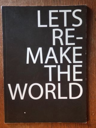 Let's Re-make the World. Bonnie FORTUNE, LIBRARY OF RADIANT OPTIMISM, Brett BLOOM
