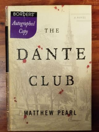 The Dante Club. Matthew PEARL, SIGNED