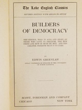 Builders of Democracy; The Service, Told in Song and Story, of Those Who Gave Us Freedom, the New Crisis and How It Must Be Met, and the Greater Freedom That Is to Come