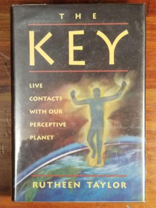 The Key; Live Contacts With Our Perceptive Planet. Rutheen TAYLOR