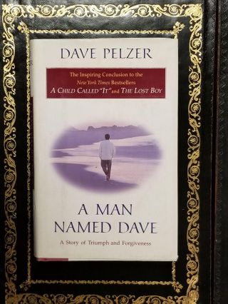 A Man Named Dave; A Story of Triumph and Forgiveness. Dave PELZER, SIGNED