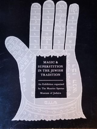 Magic & Superstition in the Jewish Tradition. Marcia Reines JOSEPHY