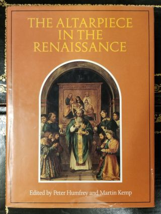 The Altarpiece in the Renaissance. Peter HUMFREY, Martin KEMP