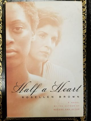 Half a Heart. Rosellen BROWN, SIGNED