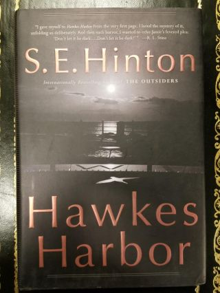 Hawkes Harbor. S. E. HINTON, SIGNED