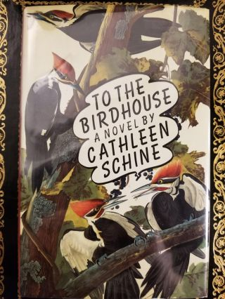 To the Birdhouse. SIGNED, Cathleen SCHINE