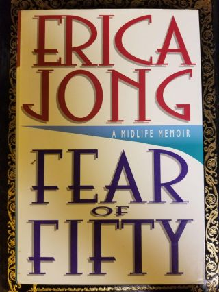 Fear of Fifty; A Midlife Memoir. Erica JONG, SIGNED