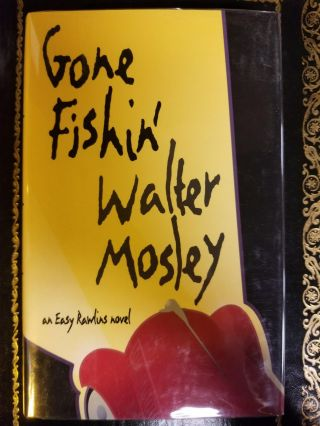 Gone Fishin'. Walter MOSLEY, SIGNED