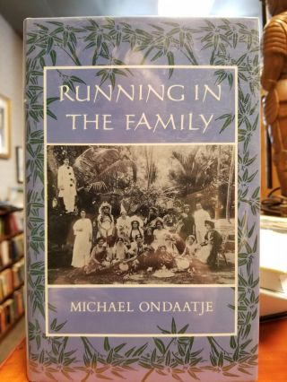 Running in the Family. Michael ONDAATJE, SIGNED