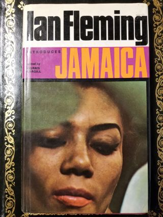 Ian Fleming Introduces Jamaica. Ian FLEMING, Morris CARGILL