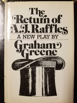 The Return of A.J. Raffles. Graham GREENE