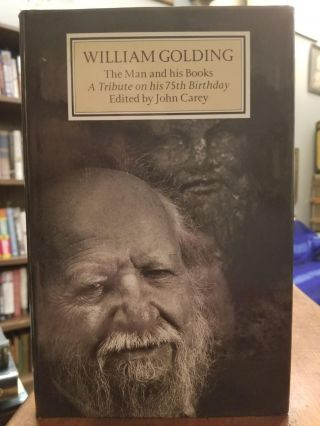 William Golding: The Man and His Books; A Tribute on his 75th Birthday. John CAREY