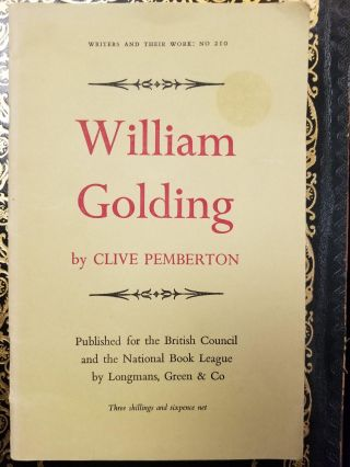 William Golding; Writers and Their Work: No. 210. Clive PEMBERTON