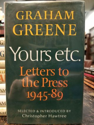 Yours etc.; Letters to the Press. Graham GREENE