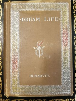 Dream-Life; A Fable of the Seasons. IK MARVEL, Donald G. MITCHELL