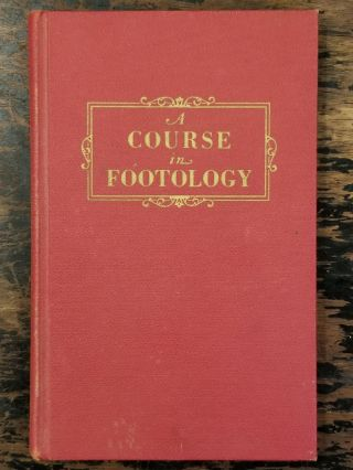 Footology; (The Study of the Human Foot). Dr. William M. SCHOLL, REFLEXOLOGY