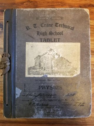 Physics Notebook of a Chicago High School Student in 1911. CHICAGO PUBLIC SCHOOLS