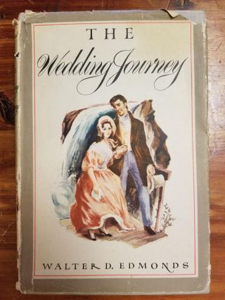 The Wedding Journey. Walter EDMONDS, Alan TOMPKINS