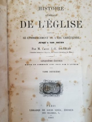 Histoire generale de l'eglise depuis le commencement de l'ere chretienne jusqu'a nos jours [General history of the church from the beginning of the Christian era to the present day] ; Tome Deuxieme