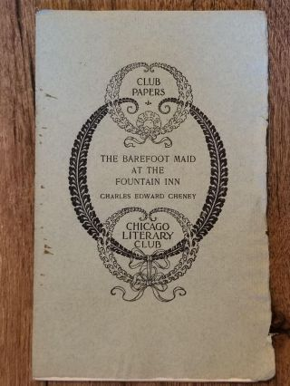 The Barefoot Maid at the Fountain Inn. Charles Edwards CHENEY, CHICAGO LITERARY CLUB