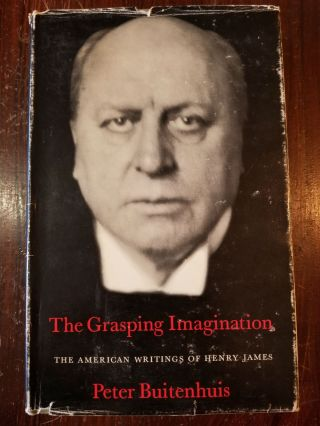 The Grasping Imagination: The American Writings of Henry James. SIGNED, Peter Martinus BUITENHUIS