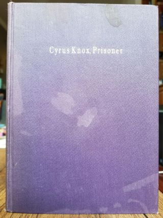 Cyrus Knox, Prisoner; The Story of a Tentative Experiment. Rev. William James BATT, Bliss, PRISON...