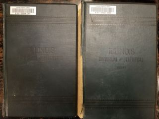 Illinois, Historical and Statistical [complete in 2 volumes]; Comprising the Essential Facts of...