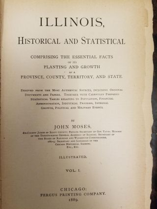 Illinois, Historical and Statistical, Volume I; Comprising the Essential Facts of its Planting and Growth as a Province, County, Territory, and State