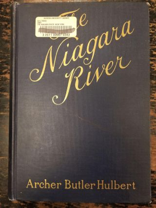 The Niagara River; With Maps and Illustrations. Archer Butler HULBERT