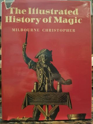 The Illustrated History of Magic. Milbourne CHRISTOPHER