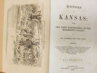 History of Kansas; From the first exploration of the Mississippi Valley, to its admission into the union: embracing a concise sketch of Louisiana: American slavery, and its onward march; the conflict of free and slave labor in the settlement of Kansas, and the overthrow of the latter, with all other items of general interest: complete, consecutive and reliable