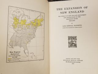 The Expansion of New England; The spread of New England settlement and institutions to the Mississippi River 1620-1865