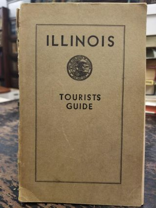 Illinois Tourists Guide. ILLINOIS STATE CHAMBER OF COMMERCE