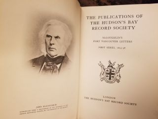 The Letters of John McLoughlin, from Fort Vancouver to the Governor and Committee [complete in 3 volumes]
