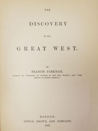 The Discovery of the Great West; France and England in North America: A series of historical narratives. Part Third