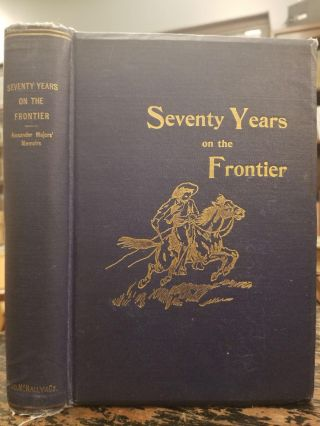 Seventy Years on the Frontier [George M. Keller's copy]. Alexander MAJORS