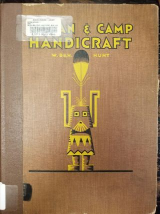 Indian and Camp Handicraft. W. Ben HUNT