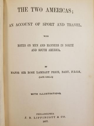 The Two Americas; An account of sport and travel. With notes on men and manners in North and South America