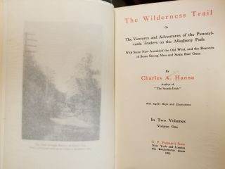 The Wilderness Trail [complete in 2 volumes]; Or the ventures and adventures of the Pennsylvania traders on the Allegheny Path with some new annals of the old west, and the records of some strong men and some bad ones