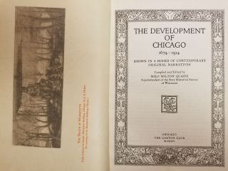 The Development of Chicago 1674-1914; Shown in a series of contemporary original narratives