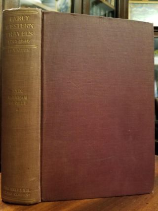 Early Western Travels 1748-1846; A series of annotated reprints of some of the best and rarest...