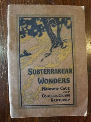 Subterranean Wonders; Mammoth Cave and Colossal Cavern, Kentucky. Louisville, Nashville Railroad, publisher.
