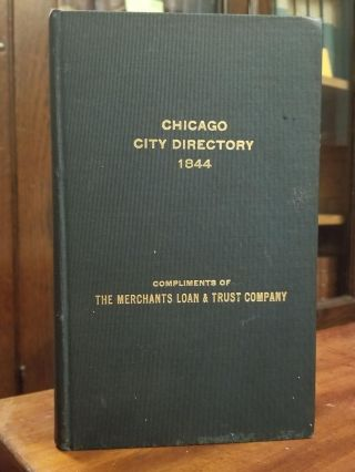 General Directory and Business Advertiser of the City of Chicago for the Year 1844; With a...