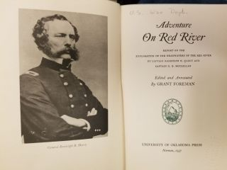 Adventure on Red River; Report on the exploration of the Red River by Captain Randolph B. Marcy and Captain G.B. McClellan