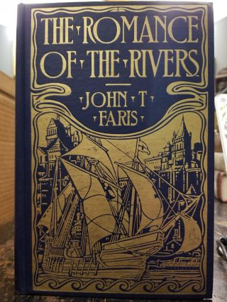 The Romance of the Rivers. John T. FARIS