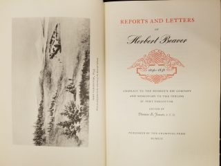 Reports and Letters of Herbert Beaver, 1836-1838; Chaplain to the Hudson's Bay Company and missionary to the Indians at Fort Vancouver