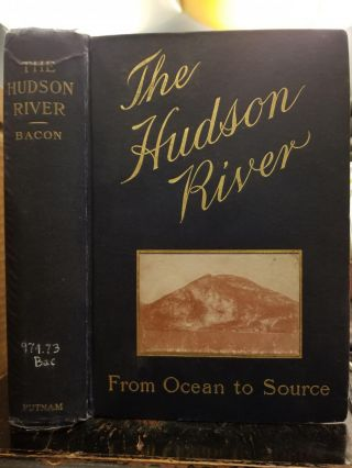 The Hudson River; From ocean to source. Edgar Mayhew BACON