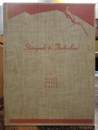 Stampede to Timberline; The Ghost Towns and Mining Camps of Colorado. Muriel Sibell WOLLE, SIGNED