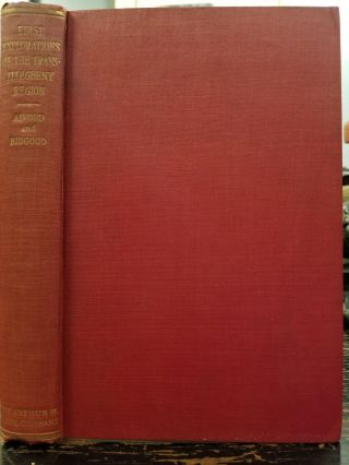 The First Explorations of the Trans-Allegheny Region by the Virginians 1650-1674. Clarence...