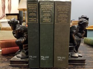 Mississippi Provincial Archives: French Dominion [complete in 3 volumes]; French-English-Indian...